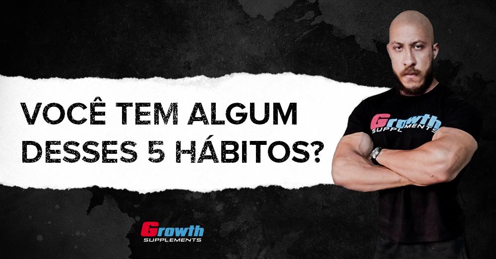 5 hábitos que atrapalham seus resultados nos treinos